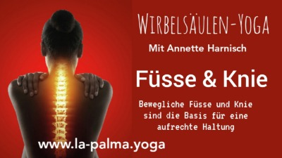 Wirbelsäulen-Yoga... Füsse & Knie